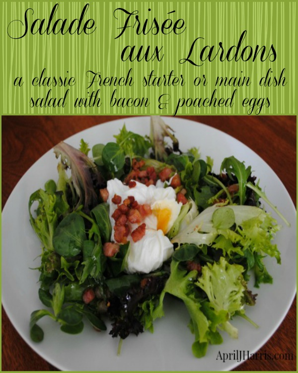 Salade Frisée aux Lardons - a classic French starter or main dish salad with bacon and poached egg
