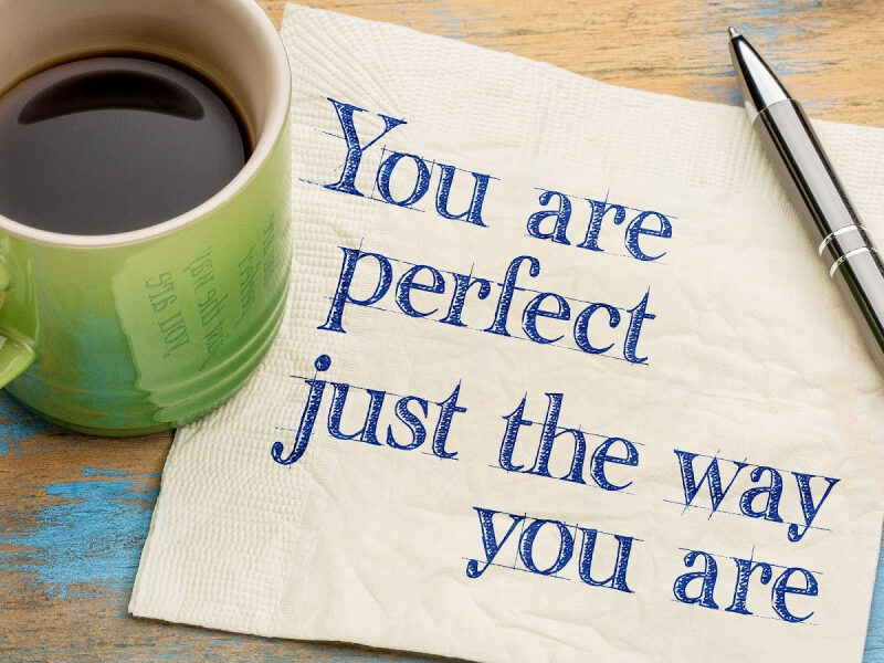 You Are Perfect Just As You Are sign