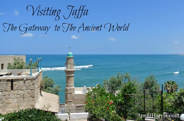 Visiting Jaffa The Gateway to the Ancient World