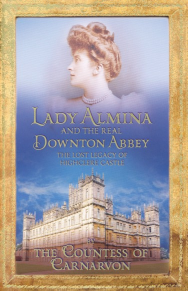 HighclereCastle_AlminaUKCover - Highclere Castle - The Real Downton Abbey