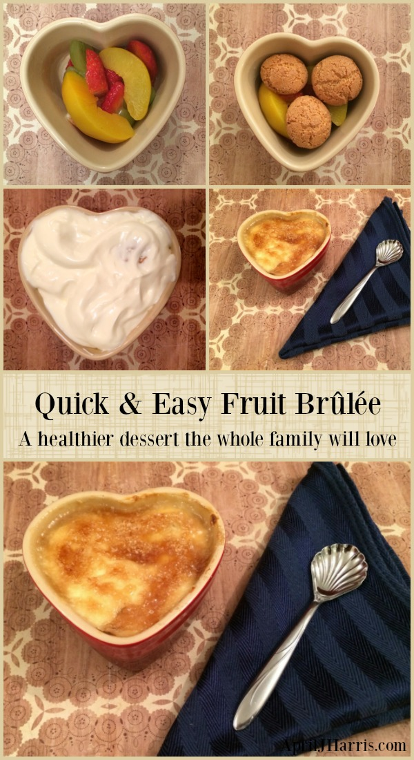 Fruit Brûlée, a quick, easy, healthier dessert the whole family will love