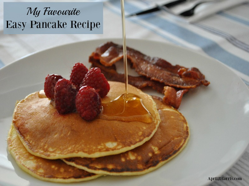 My Favourite No Fail Pancake Recipe April J Harris