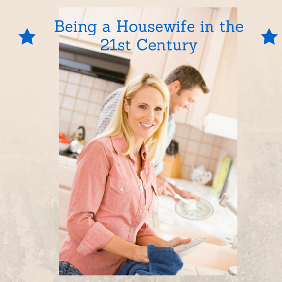 Being a Housewife in the 21st Century