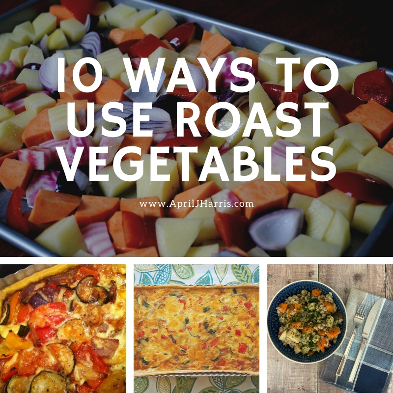 10 Ways To Use Roast Vegetables