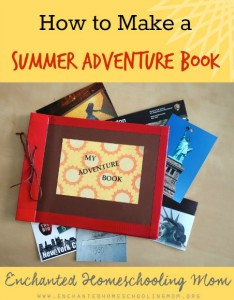 How to Make a Summer Adventure Book from Enchanted Homeschooling Mom at The Hearth and Soul Hop