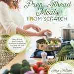 Prep-Ahead Meals From Scratch: a Review
