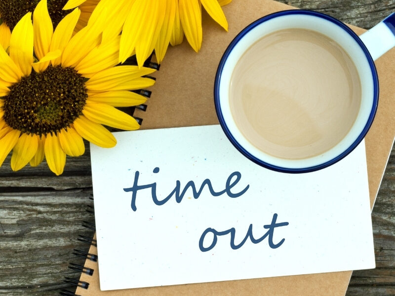 Taking Time Out - Why It's Important and How To Do It
