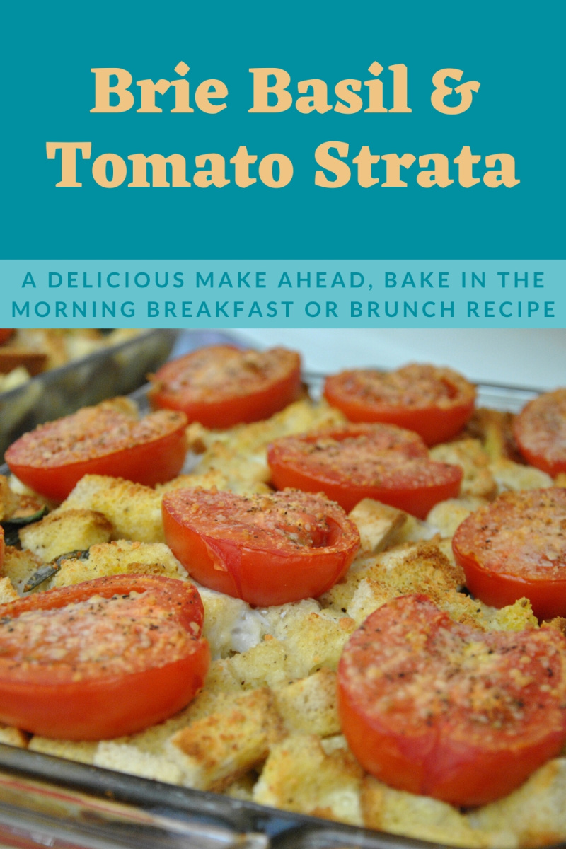 Brie Basil and Tomato Strata - an easy make ahead breakfast or brunch casserole