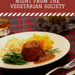 Vegetarian Haggis courtesy of The Vegetarian Society