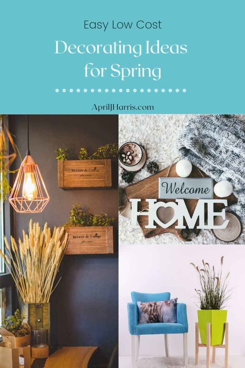 A selection of Easy Low Cost Decorating Ideas for Spring