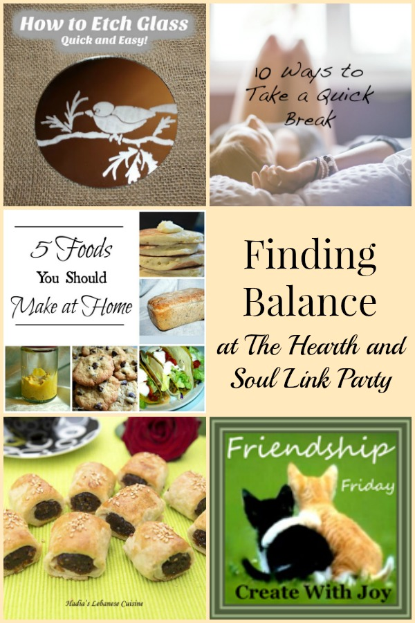 Finding Balance at The Hearth and Soul Link Party where we welcome all family friendly posts & recipes too