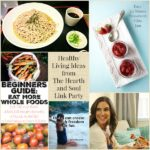 Healthy Living Ideas from The Hearth and Soul Link Party