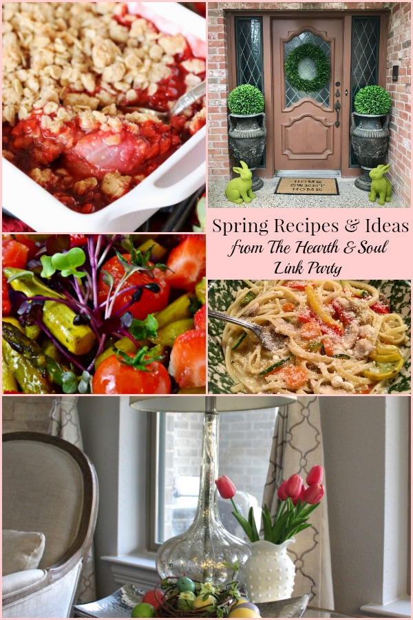 Spring Recipes and Ideas from The Hearth and Soul Link Party where we welcome you to share posts about anything that feeds your soul