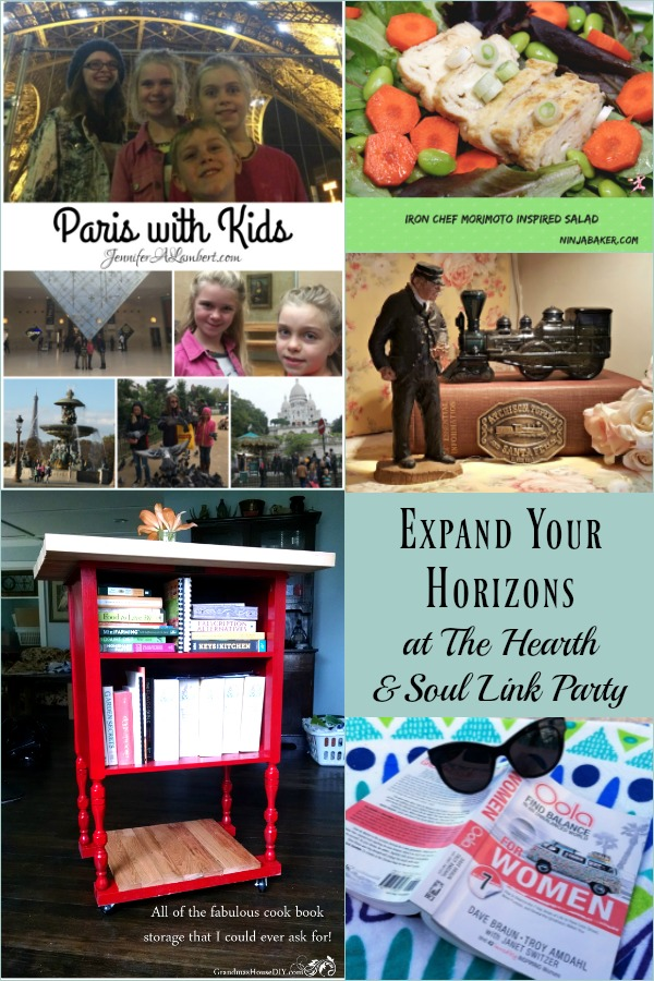Expand Your Horizons at The Hearth and Soul Link Party where we welcome posts about anything that feeds your soul