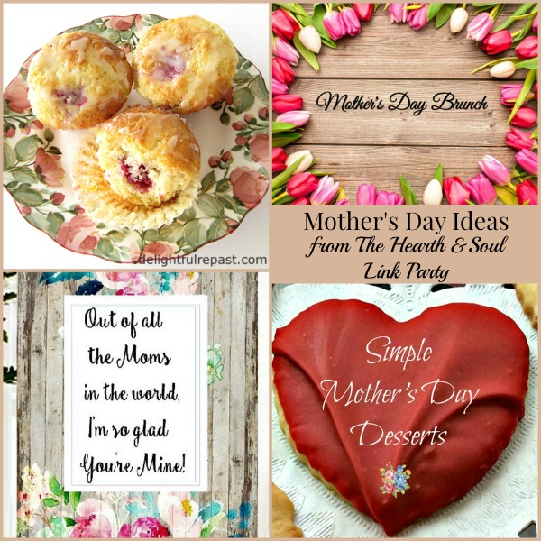 Mother's Day Ideas from The Hearth and Soul Link Party where we welcome you to share posts about anything that feeds your soul