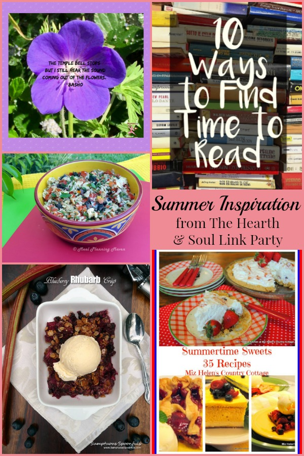Summer Inspiration from The Hearth and Soul Link Party where we welcome posts about anything that feeds the soul