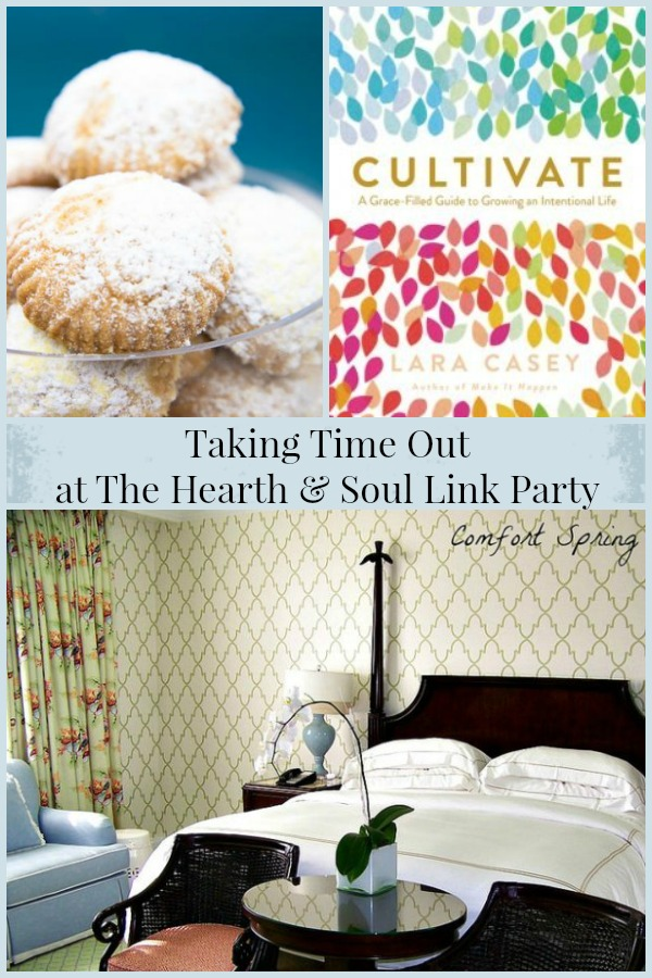 Taking Time Out at The Hearth and Soul Link Party where we welcome you to share blog posts about anything that feeds your soul
