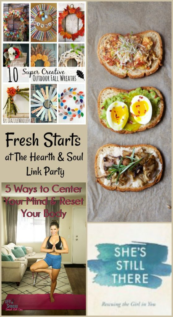 Fresh Starts at The Hearth and Soul Link Party where we welcome you to share posts about anything that feeds your soul