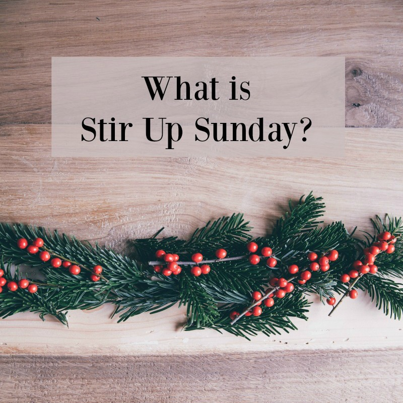Ever wondered about Stir Up Sunday? Find out more about this British tradition, and the delicious old fashioned Christmas dessert that is made that day!