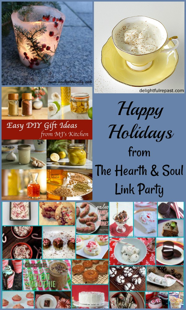 Happy Holidays from The Hearth and Soul Link Party where we welcome you to share blog posts about anything that feeds the soul