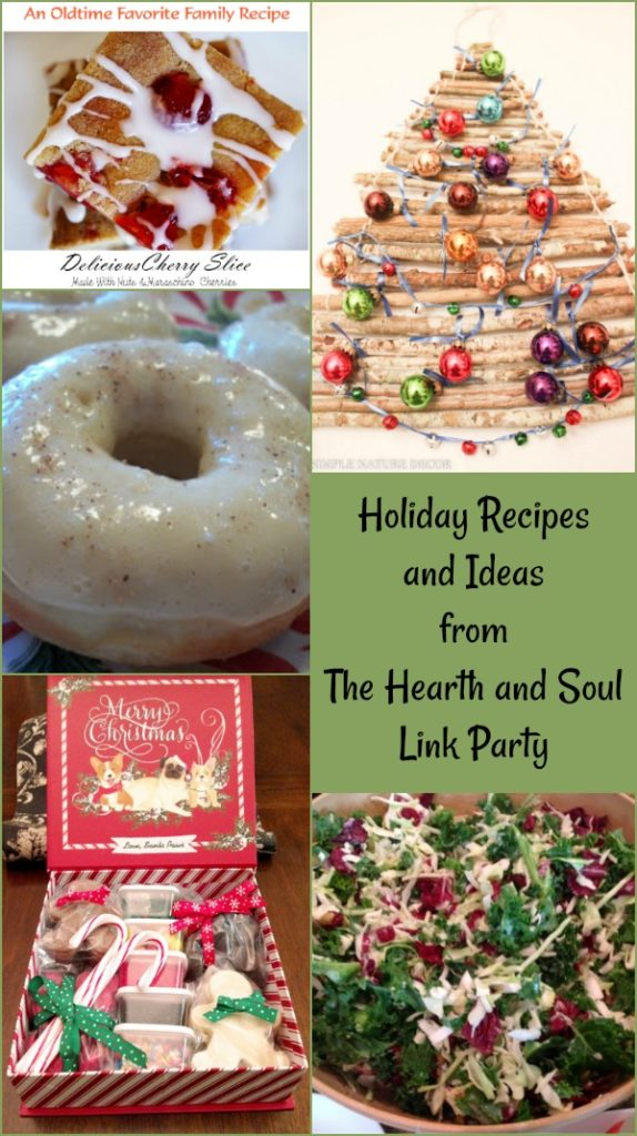 Holiday recipes and ideas from The Hearth and Soul Link Party where you are invited to share blog posts about anything that feeds the soul