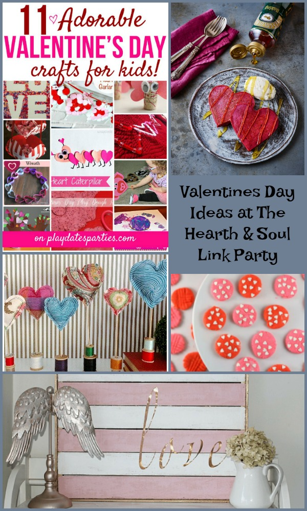 Valentine's Day Ideas at The Hearth and Soul Link Party where we welcome you to share blog posts about anything that feeds the soul