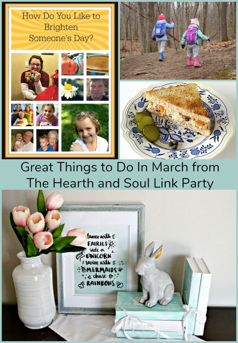 Great Things to Do in March at The Hearth and Soul Link Party where you are welcome to share blog posts about anything that feeds the soul