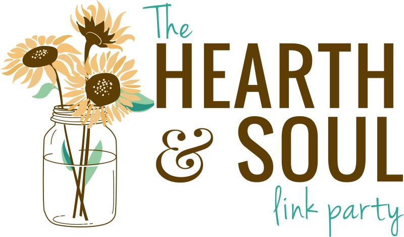 The Hearth and Soul Link Party where we welcome posts about anything to feed the soul