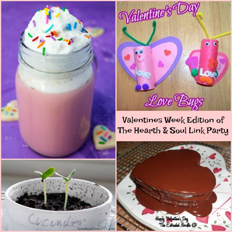 The Valentines Week Edition of The Hearth and Soul Link Party where we welcome blog posts about anything that feeds the soul