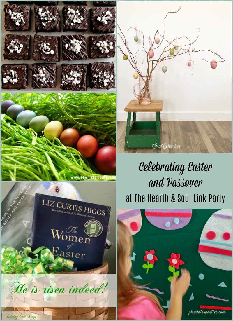 Easter and Passover at The Hearth and Soul Hop Link Party where you are welcome to share blog posts about anything that feeds the soul