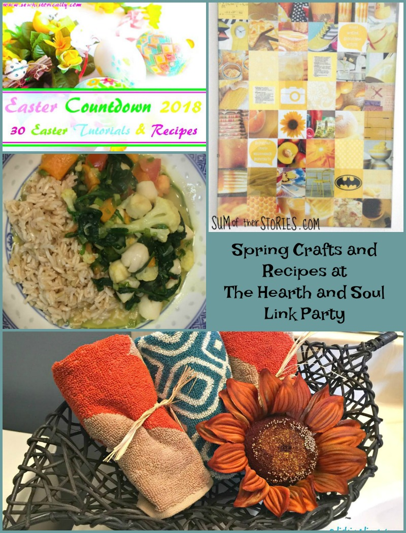 Spring Crafts and Recipes at The Hearth and Soul Link Party. Please share blog posts about anything that feeds the soul