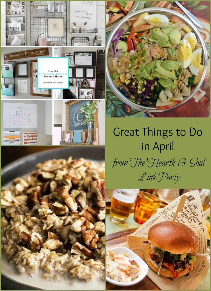 Great Things to Do in April at The Hearth and Soul Link Party where we welcome blog posts about anything that feeds the soul