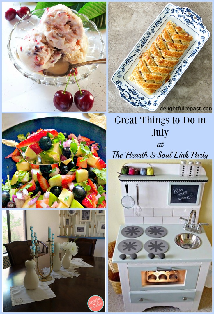 The Hearth and Soul Link Party featuring Great Things to Do in July! Please join us and share blog posts about anything that feeds the soul.