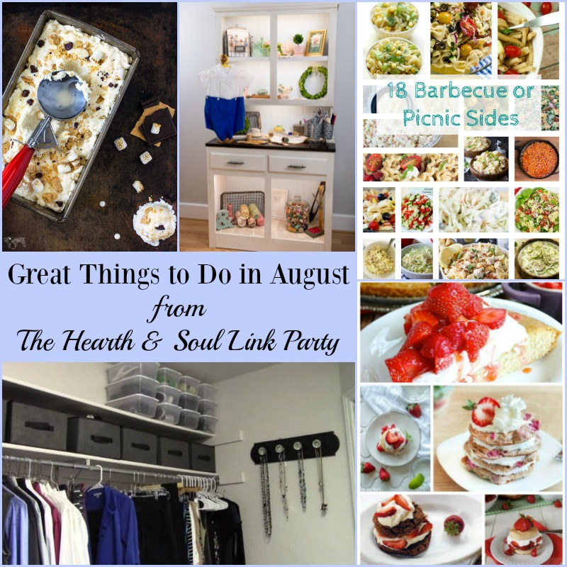 The Hearth and Soul Link Party featuring Great Things to Do in August. We welcome blog posts about anything that feeds the soul!
