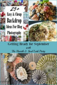 It's time to Get Ready for September with The Hearth and Soul Link Party! We've got lots recipes, ideas & tips to help you at this busy time of year.