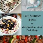 Late Summer Ideas at The Hearth and Soul Link Party. Join us and share your blog posts about anything that feeds the soul!