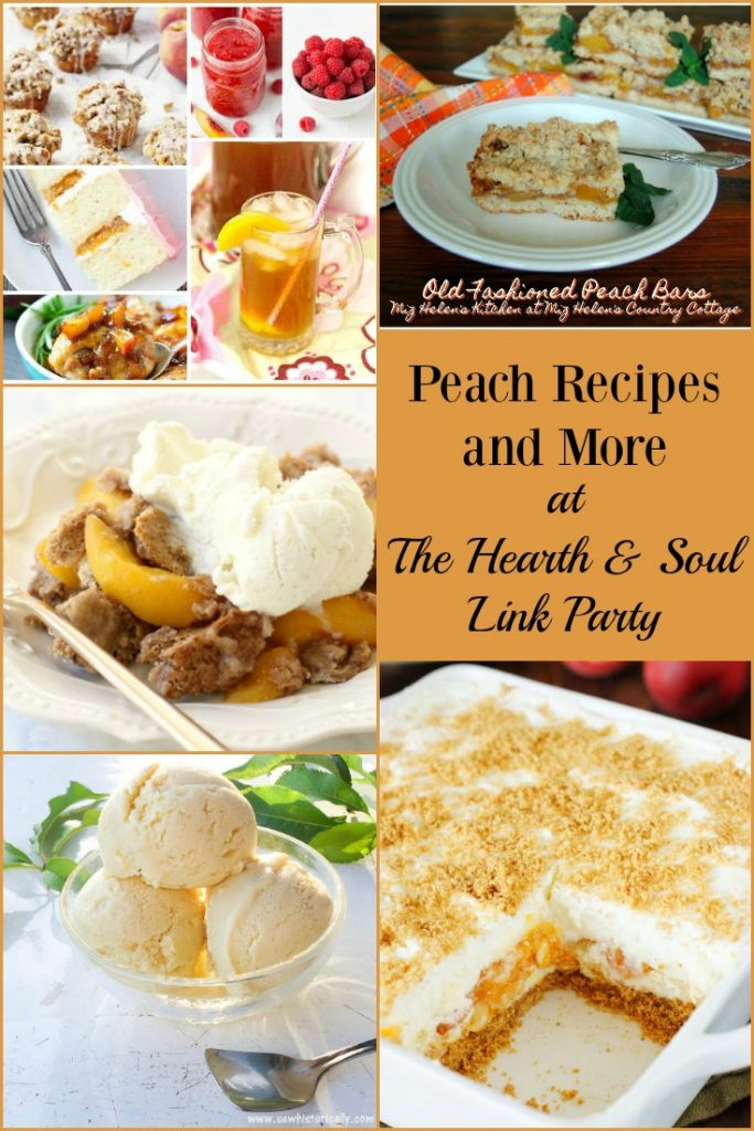There's Peach Recipes and More at this week's Hearth and Soul Link Party where we welcome blog posts about anything that feeds the soul