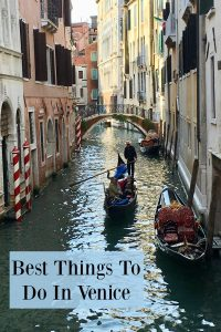 The Best Things To Do in Venice - not to be missed adventures in this most iconic of Italian cities