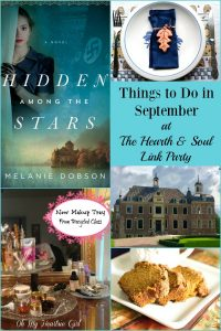The Hearth anad Soul Link Party featuring Things to Do in September. Please join us and share family friendly posts about anything that feeds the soul.