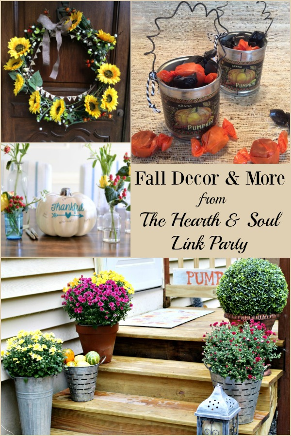 It's all about Fall Decor and More at the Hearth & Soul Link Party. Be inspired by recipes, ideas and inspiration to help you make the most of the season! Bloggers please bring your blog posts about anything that feeds the soul!