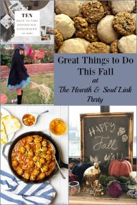 Great Things To Do This Fall at the Hearth and Soul Link Party - ideas, inspiration and a chance to share your blog posts about anything that feeds the soul