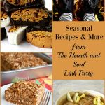 We've got Seasonal Recipes and More at this week's Hearth and Soul Link Party! All family friendly blog posts about anything that feeds the soul welcome!