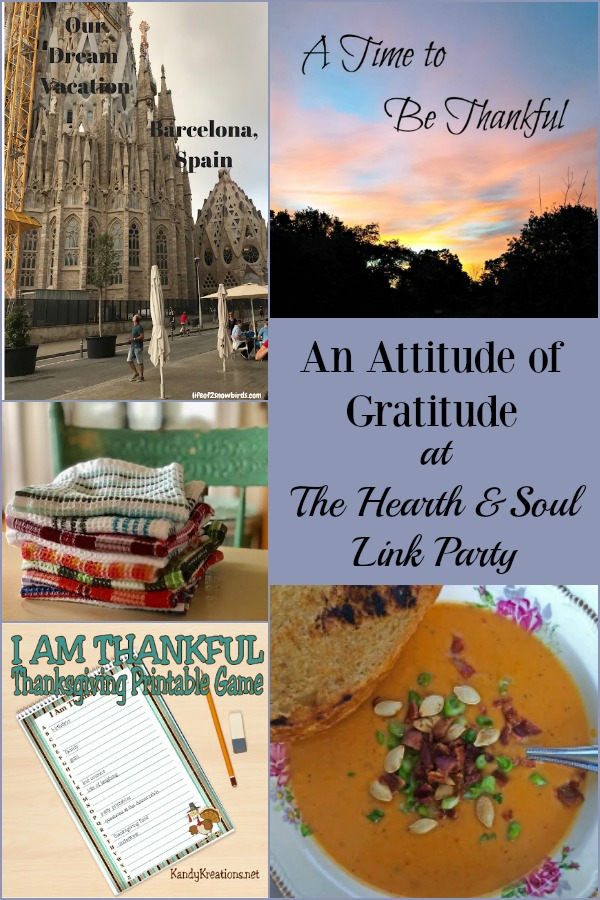 We're focusing on an Attitude of Gratitude at this week's Hearth and Soul Link Party, where we welcome bloggers to share family friendly posts about anything that feeds the soul