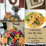 It's time for Celebrating Our Blessings at The Hearth and Soul Link Party. Visit for Thanksgiving Inspiration and to share blog posts about anything that feeds the soul.
