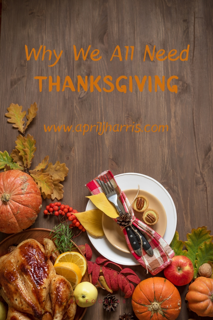 Why we need Thanksgiving
