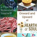 We are moving onward and upward at this week's Hearth and Soul Link Party with ideas, inspiration, recipes & more to help you make 2019 the best year ever!