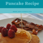 No Fail Pancake Recipe - Light Fluffy and Delicious Every Time