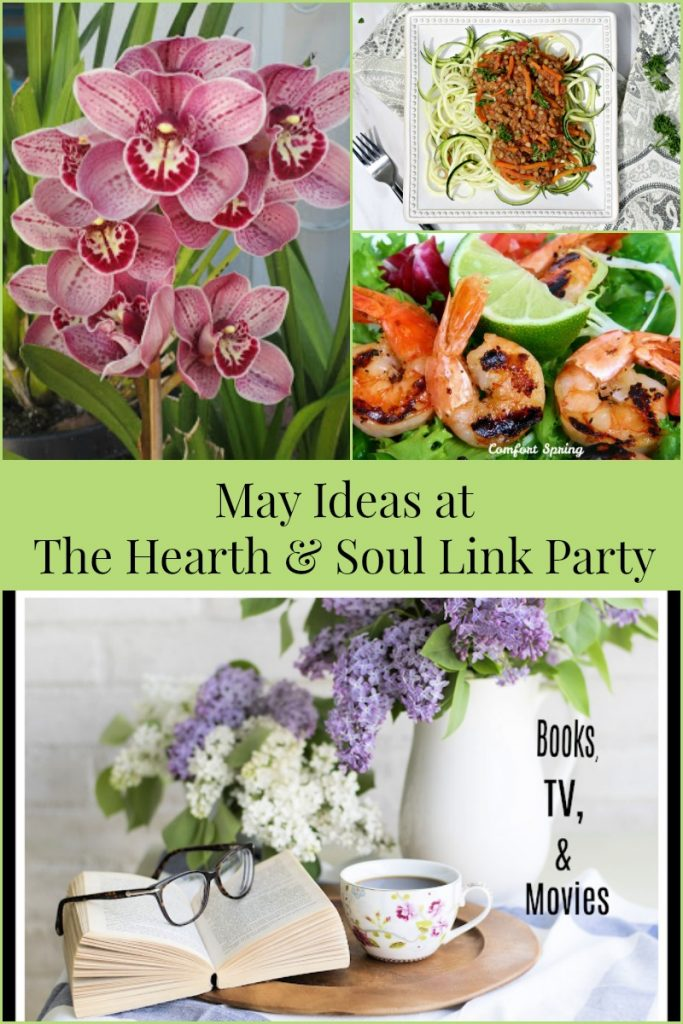There are May Ideas and inspiration to help you make the most of this beautiful month at The Hearth and Soul Link Party! Plus, bloggers are welcome to expand their reach by sharing content about anything that feeds the soul.