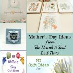 From gifts to buy, gifts to make, recipes and things to share, there are Mothers Day Ideas and more at The Hearth and Soul Link Party! Don't miss the inspiration and chance to share at this fun, friendly link party that welcomes anything to feed the soul.