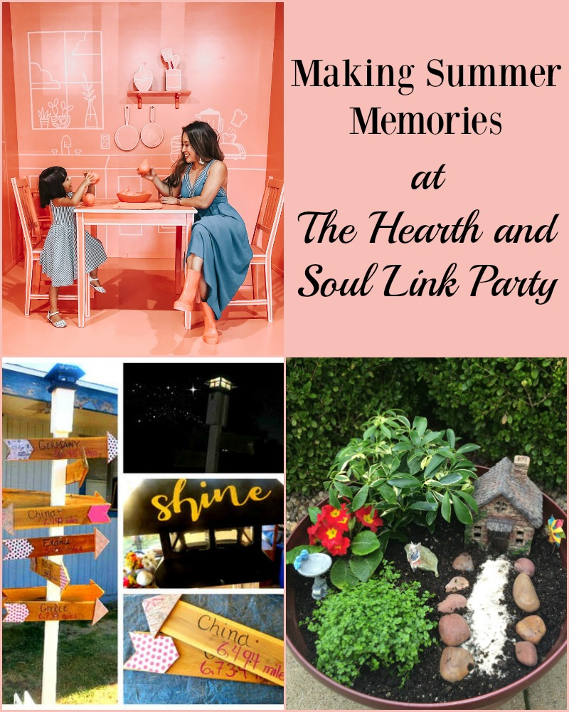 Now is a great opportunity for making wonderful summer memories with family & friends. The Hearth & Soul Link Party has ideas and inspiration to help you make the most of this lovely season!